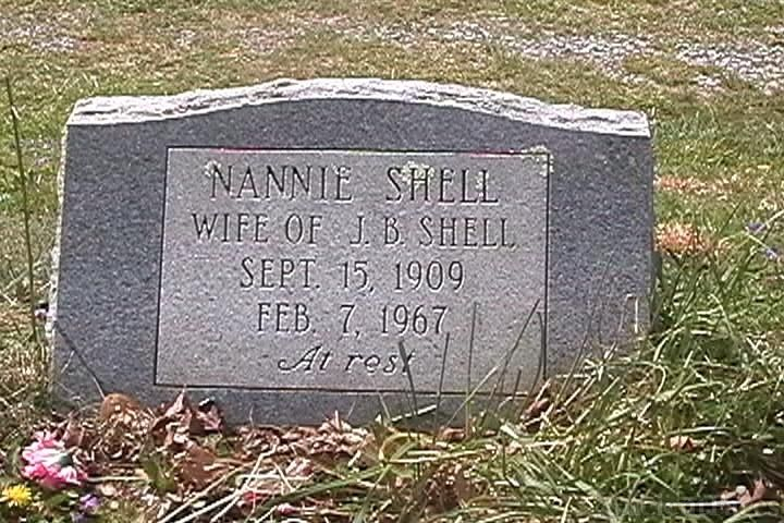 Nannie Shell wife of JB Shell Gravesite