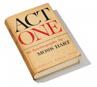 "Moss Hart's autobiography, ""ACT ONE"""