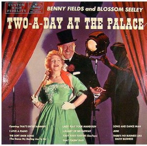 Benny fields and Blossom Seeley.