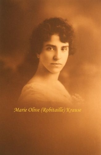 Marie Olive (Robitaille) Krause
