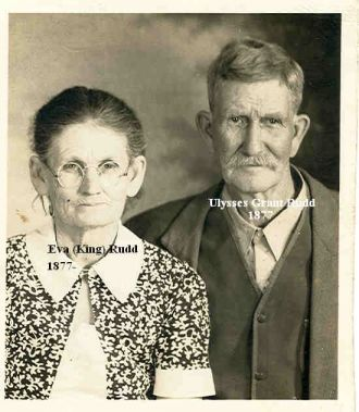 Ulysses Grant Rudd & Eva (King) Rudd