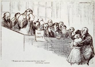 """Woman are too sentimental for jury duty"" --Anti-Suffrage..."