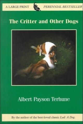 Albert Payson Terhune's: The Critter & Other Dogs