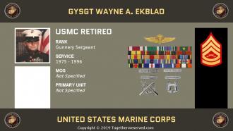 Gy Sgt Wayne A. Ekblad USMC Retired