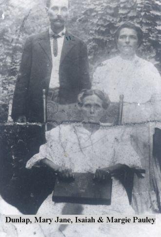 Isaiah & Margie (Dunlap) Pauley w/Mary J. Dunlap