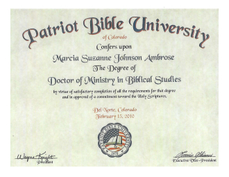 Marcia Suzanne Johnson Ambrose, b. 1942 earned her Doctor of Ministry in Biblical Studies from Patriot Bible University in Del Norte, Colorado Feb. 15. 2010