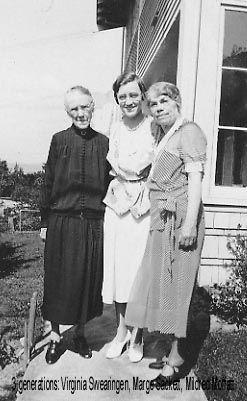 3 Generations: Virginia Swearingen Moffatt, Margorie Moffatt Sackett, Mildred Moffatt