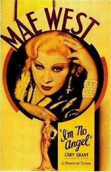 Mae West, I'm No Angel.