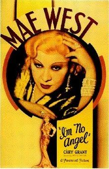 Mae West, I'm No Angel.