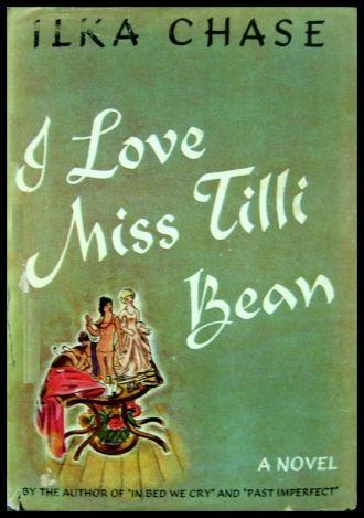 I Love Miss Tilli Bean, Ilka Chase