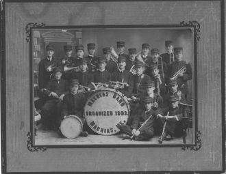 Machias Maine Band Organized 1902