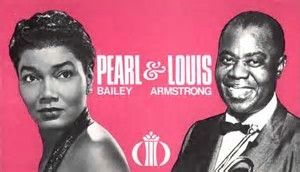 Pearl Mae Bailey and Louis Armstrong